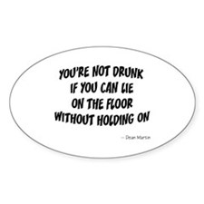 Not Drunk Quote Oval Sticker