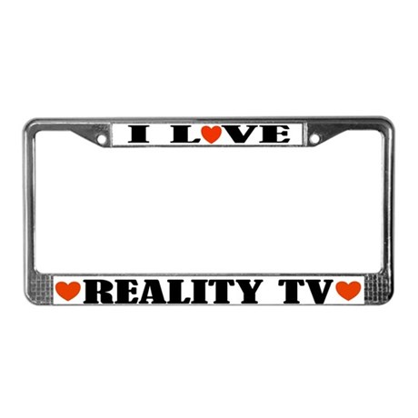 I Love Reality TV License Plate Frame