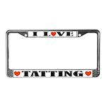 I Love Tatting License Plate Frame