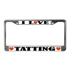 I Love Tatting License Plate Frame