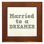 Married to a Dreamer Framed Tile