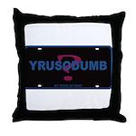 YRUSODUMB? Throw Pillow
