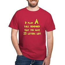 Plan A fails T-Shirt