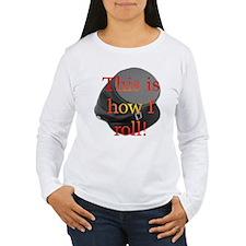 """""""How I Roll"""" T-Shirt"""