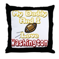 My Daddy and I Love Washingto Throw Pillow