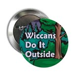 Wiccans Do It Outside Button