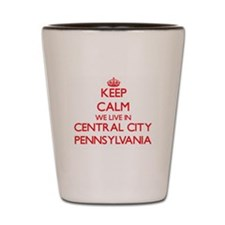 Keep calm we live in Central City Penns Shot Glass
