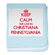 Keep calm we live in Christiana Penns baby blanket
