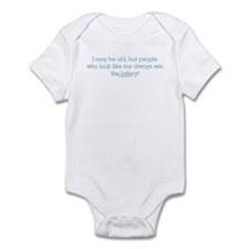 I may be old but people who l Infant Bodysuit