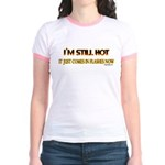 I'm Still Hot! Jr. Ringer T-Shirt