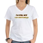 I'm Still Hot! Women's V-Neck T-Shirt
