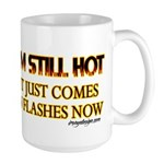 I'm Still Hot! Large Mug
