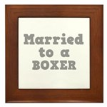 Married to a Boxer Framed Tile