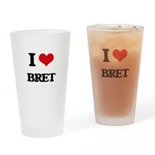 I Love Bret Drinking Glass