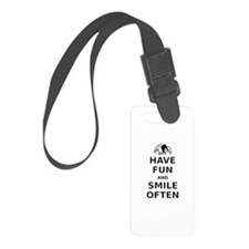 Have Fun Smile Often Luggage Tag