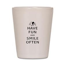 Have Fun Smile Often Shot Glass