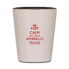 Keep calm we live in Amarillo Texas Shot Glass