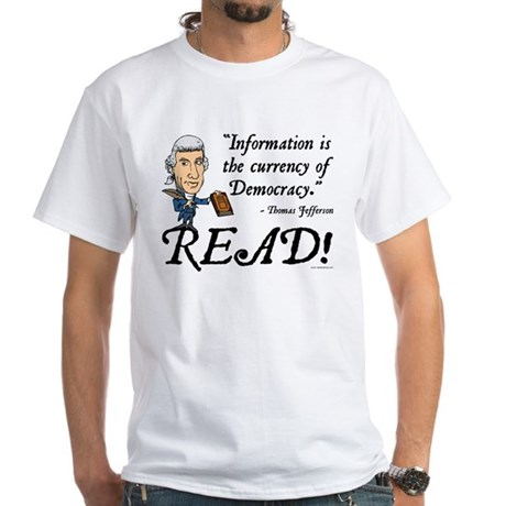 Thomas Jefferson - Read!  White T-Shirt