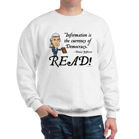 Thomas Jefferson - Read!  Sweatshirt