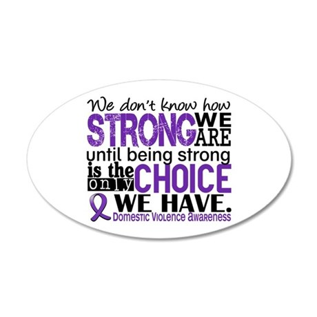 Domestic Violence HowStrongW 20x12 Oval Wall Decal