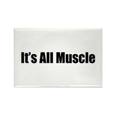It's All Muscle Rectangle Magnet