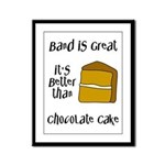 Band Is Great Framed Panel Print