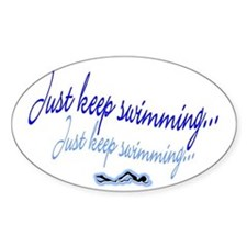 Just keep swimming Oval Decal