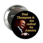 Radical Fred Thompson 2008 Button