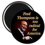Fred Thompson Too Radical Magnet