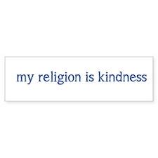 My Religion is Kindness Bumper Bumper Sticker
