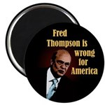 Fred Thompson Wrong for America Magnet
