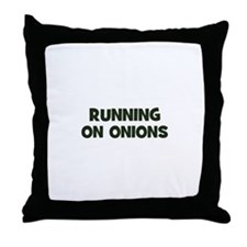 running on onions Throw Pillow