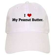 I Love My Peanut Butter. Baseball Cap