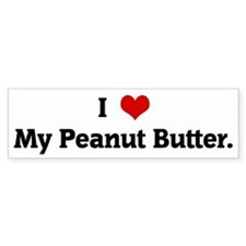 I Love My Peanut Butter. Bumper Bumper Sticker