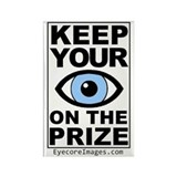 KEEP YOUR EYE ON THE PRIZE Rectangle Magnet