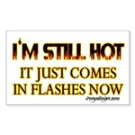 I'm Still Hot! Rectangle Sticker