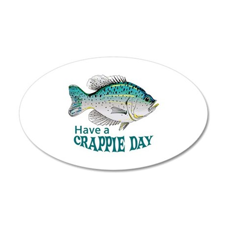 HAVE A CRAPPIE DAY Wall Decal