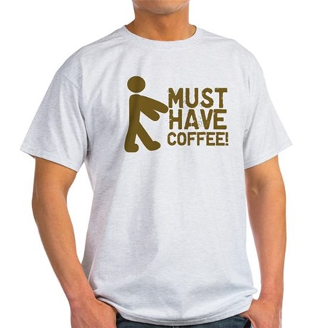 Must Have COFFEE! Zombie Light T-Shirt
