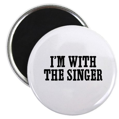 I'm with the singer Magnet