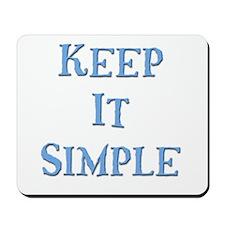 Keep It Simple 5 Mousepad