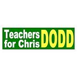 Teachers for Dodd Bumper Sticker