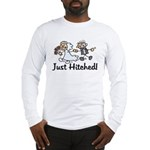 Just Hitched Long Sleeve T-Shirt