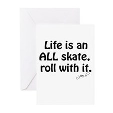 Life is an ALL Skate Greeting Cards (Pk of 10)