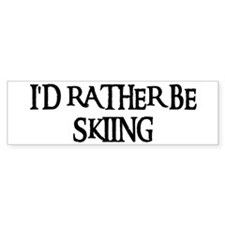 I'D RATHER BE SKIING Bumper Bumper Sticker