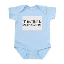 I'D RATHER BE SNOWBOARDING Infant Bodysuit