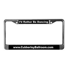 """I'd Rather Be Dancing"" License Plate Frame"