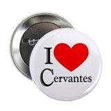 I Love Cervantes 2.25&quot; Button (10 pack)