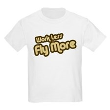Work Less Fly More T-Shirt