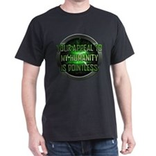 Appeal to My Humanity is Pointless T-Shirt