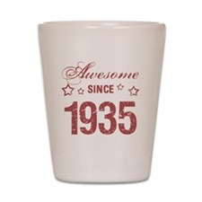 Awesome Since 1935 Shot Glass